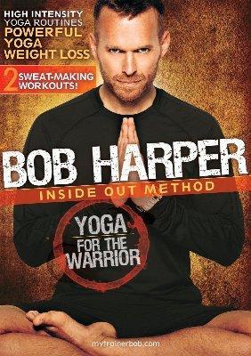 Супер йога от известного американского тренера: Bob Harper - Inside out method yoga for the warrior.